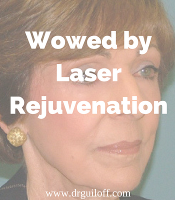 Wowed by Laser Rejuvenation from Dr. Guiloff
