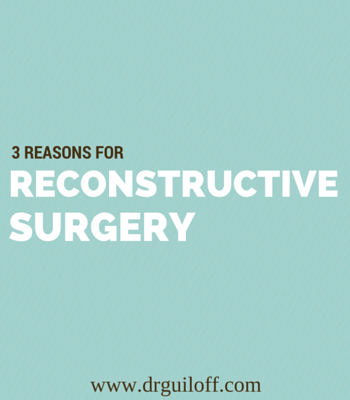 3 Reasons For Reconstructive Surgery